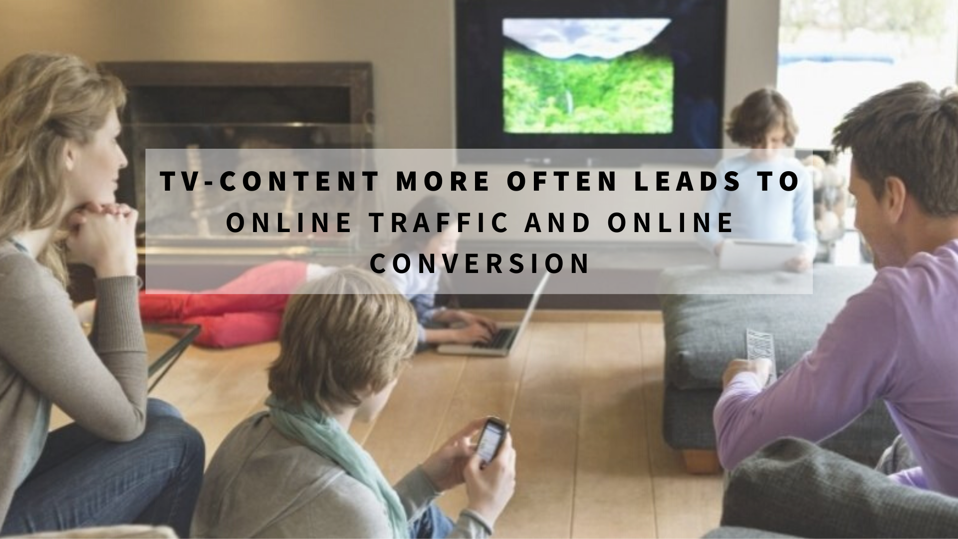 TV content leads to online conversion
